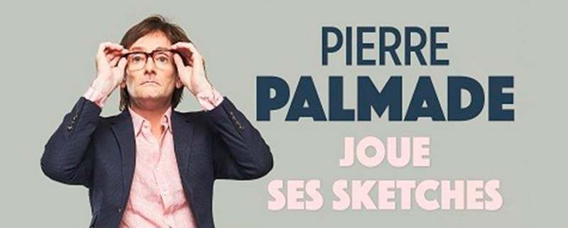 One man show 'Pierre Palmade joue ses sketches'