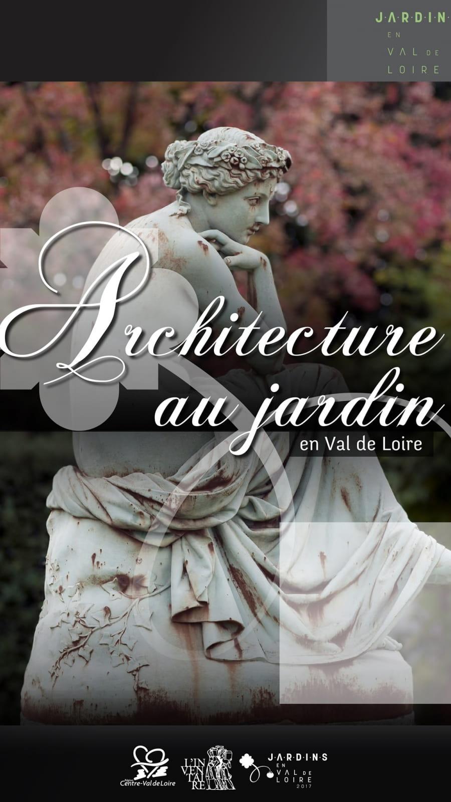 Architecture au jardin en val de Loire